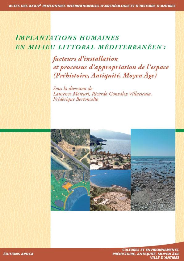 Implantations humaines en milieu littoral méditerranéen : facteurs d'installation et processus d'appropriation de l'espace (Préhistoire, Antiquité, Moyen Âge)