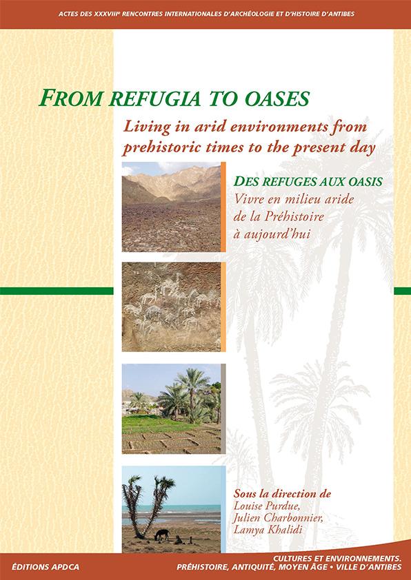 Publication | Actes des XXXVIIIe rencontres – Des refuges aux oasis : vivre en milieu aride de la Préhistoire à aujourd'hui