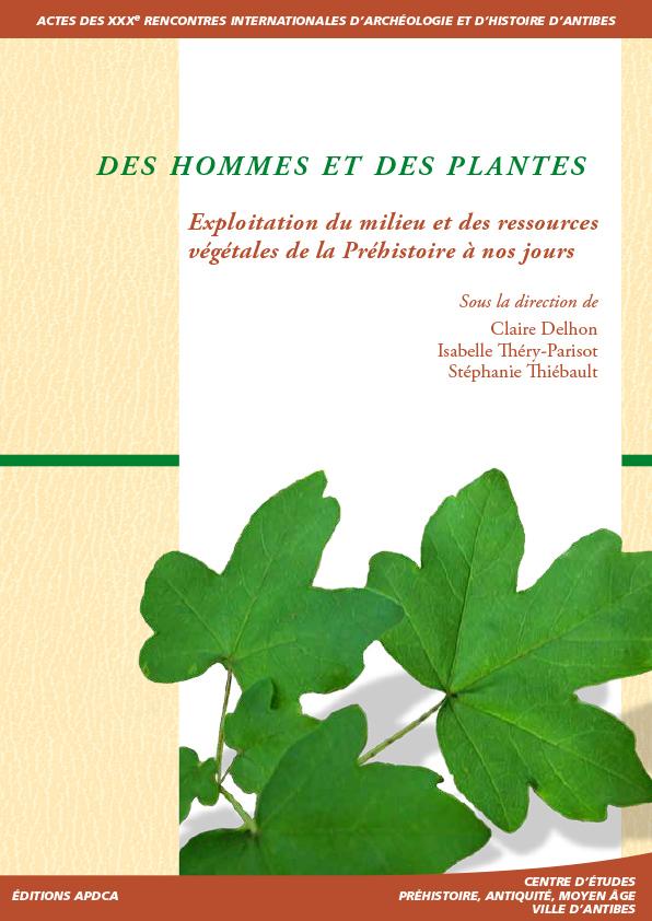 Publication | Actes des XXXe rencontres – Des hommes et des plantes, exploitation du milieu et des ressources végétales de la Préhistoire à nos jours