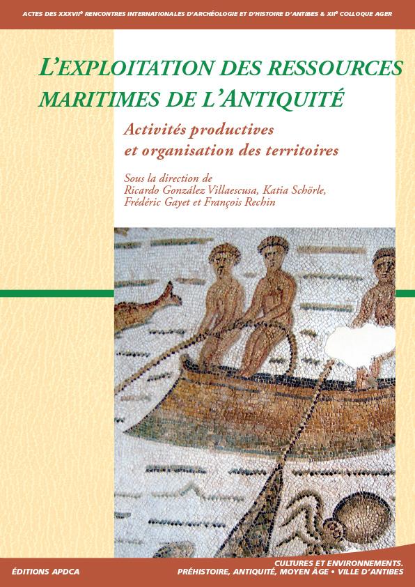 Publication | Actes des XXXVIIe rencontres – L'exploitation des ressources maritimes de l'Antiquité, activités productives et organisation des territoires